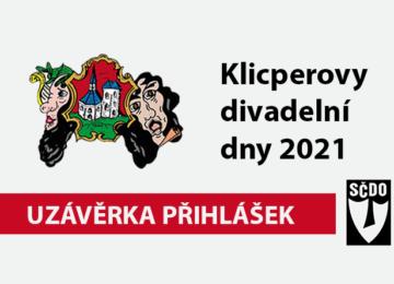 Klicperovy divadelní dny 2021 Sadská - uzávěrka přihlášek