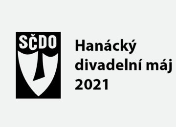 SČDO informuje: Hanácký divadelní máj 2021 přihláška + propozice